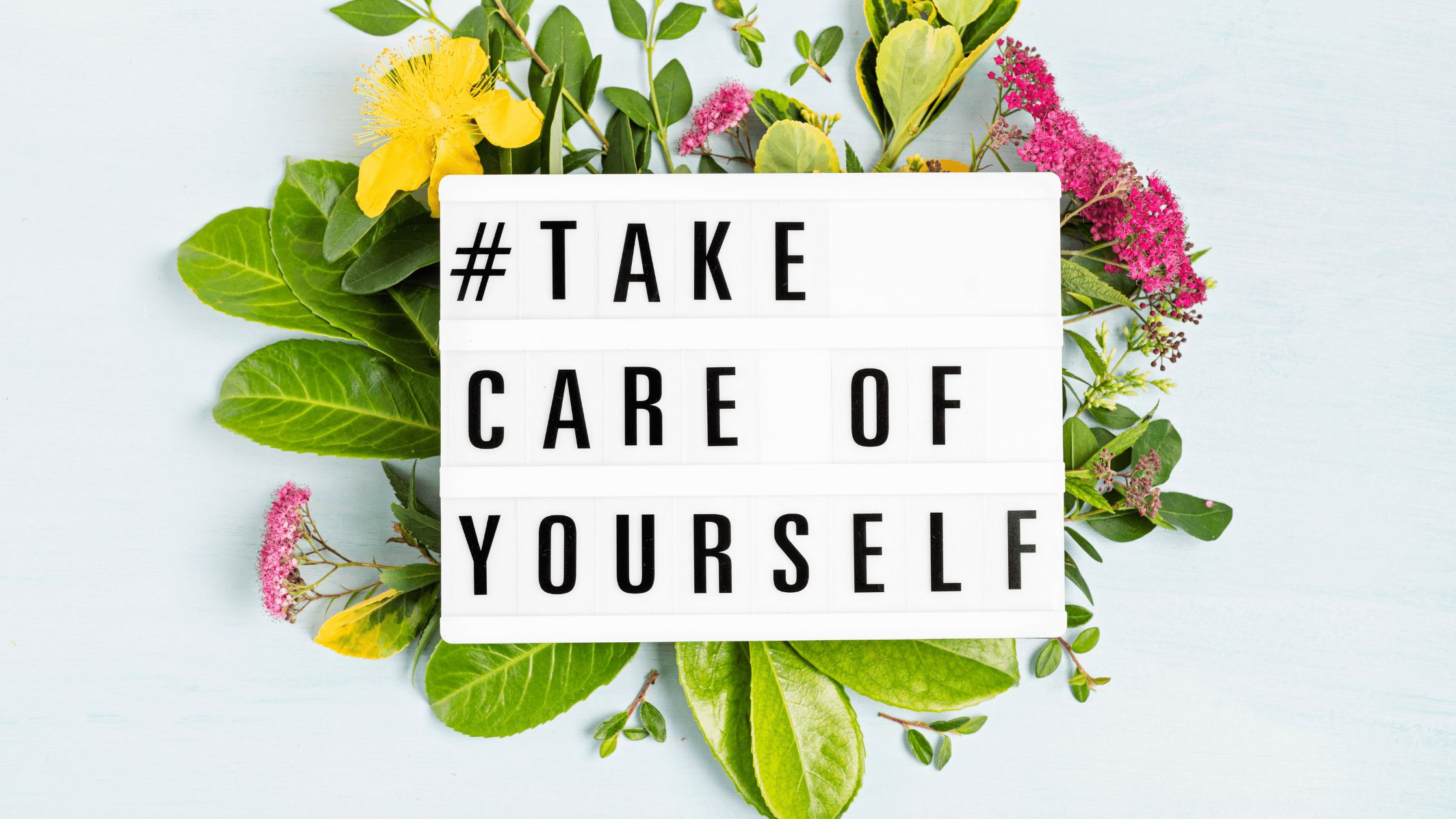 """sign that says """"take care of yourself"""""""